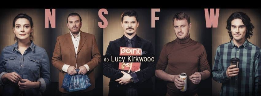 NSFW [Nerecomandat la Job] de Lucy Kirkwood @ POINT