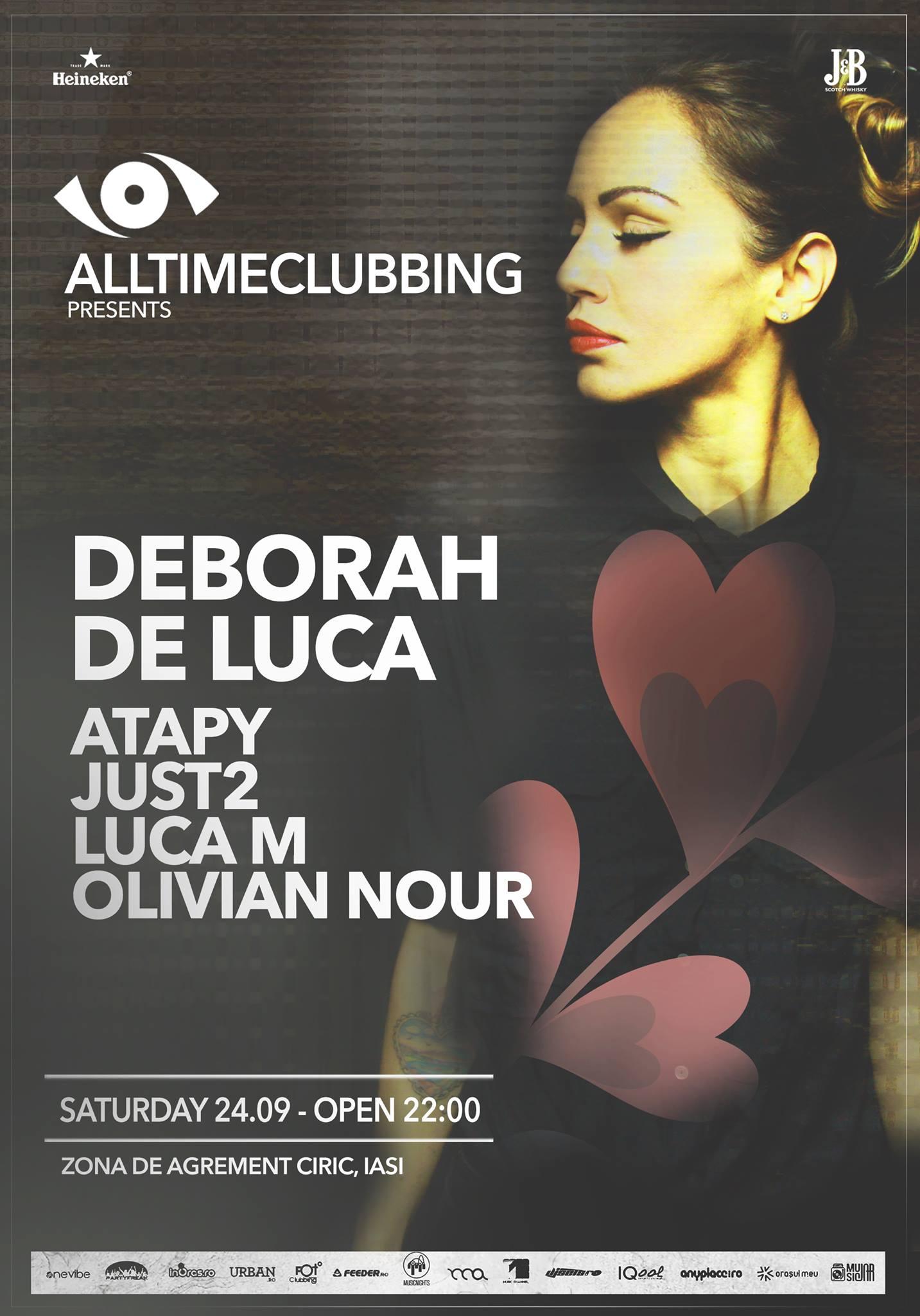 Alltimeclubbing pres. Deborah de Luca, Atapy, Luca M, JUST2, Olivian Nour @ Ciric Iași
