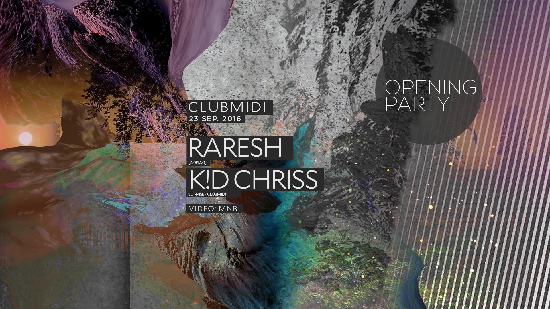Opening party w/ Raresh, KD Chriss @ Club Midi