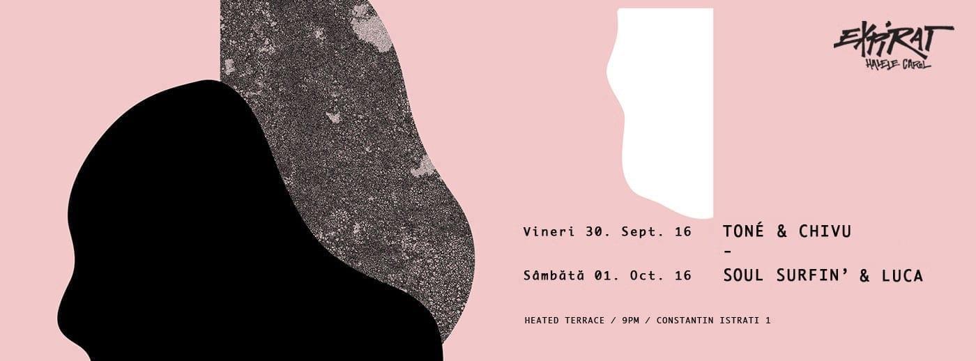 Tone & Chivu / Soul Surfin & Luca @ Expirat Halele Carol