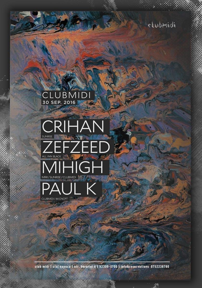 Crihan, Zefzeed, Mihigh, Paul K @ Club Midi