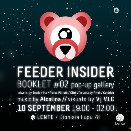 feeder insider pop-up gallery @ Lente, 78 Dionisie Lupu