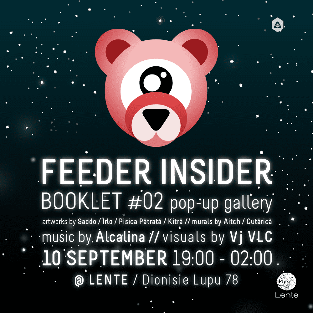 feeder insider pop-up gallery @ Lente, 78 Dionisie Lupu