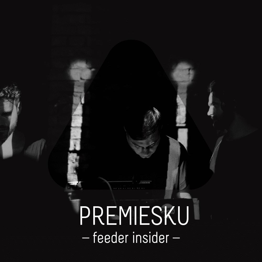 feeder insider w/ Premiesku