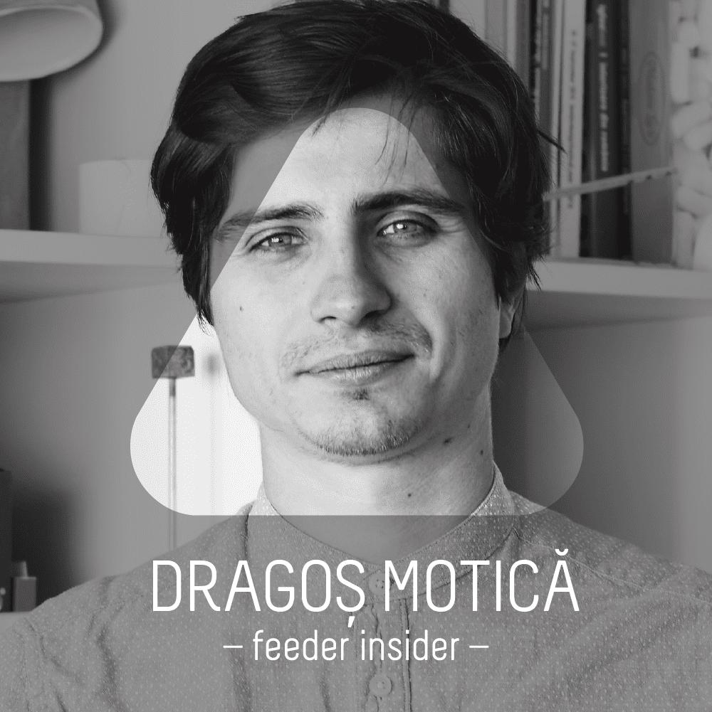 feeder insider w/ Dragoș Motică