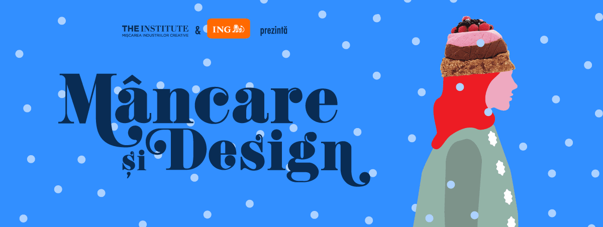 Mâncare și design - ediția de Crăciun @ The Institute