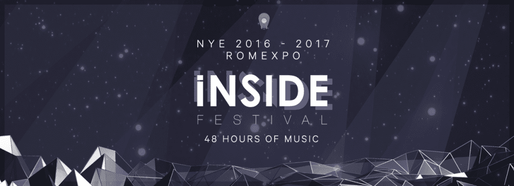 INSiDE Festival, NYE 2017 @ Romexpo