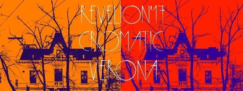 Revelion '17: Cromatic @ Verona