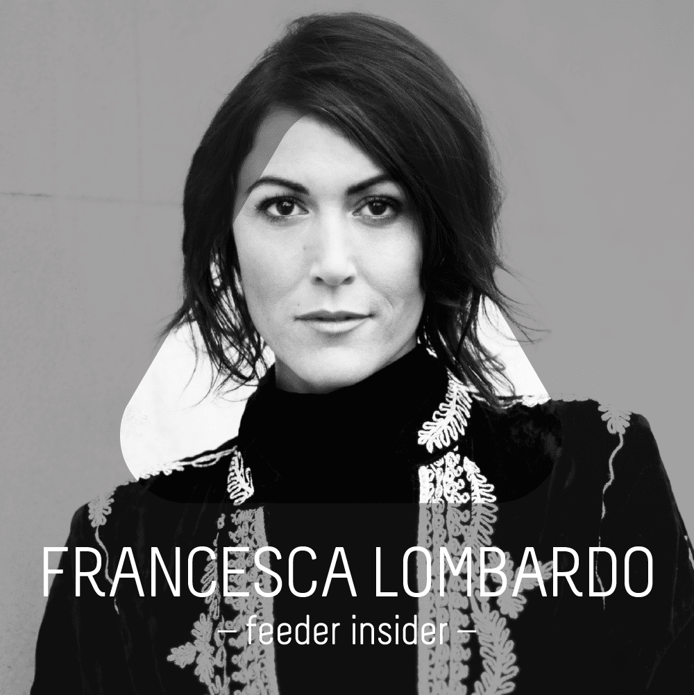 feeder insider w/ Francesca Lombardo