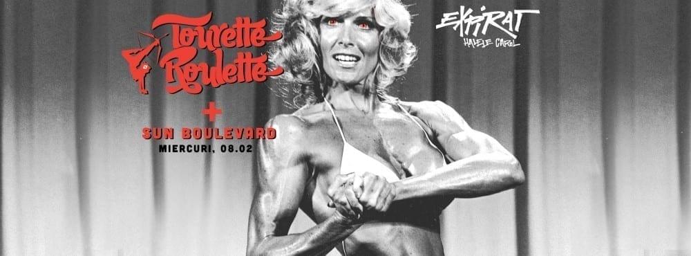 Tourette Roulette / Sun Boulevard / Expirat Halele Carol / 08.02