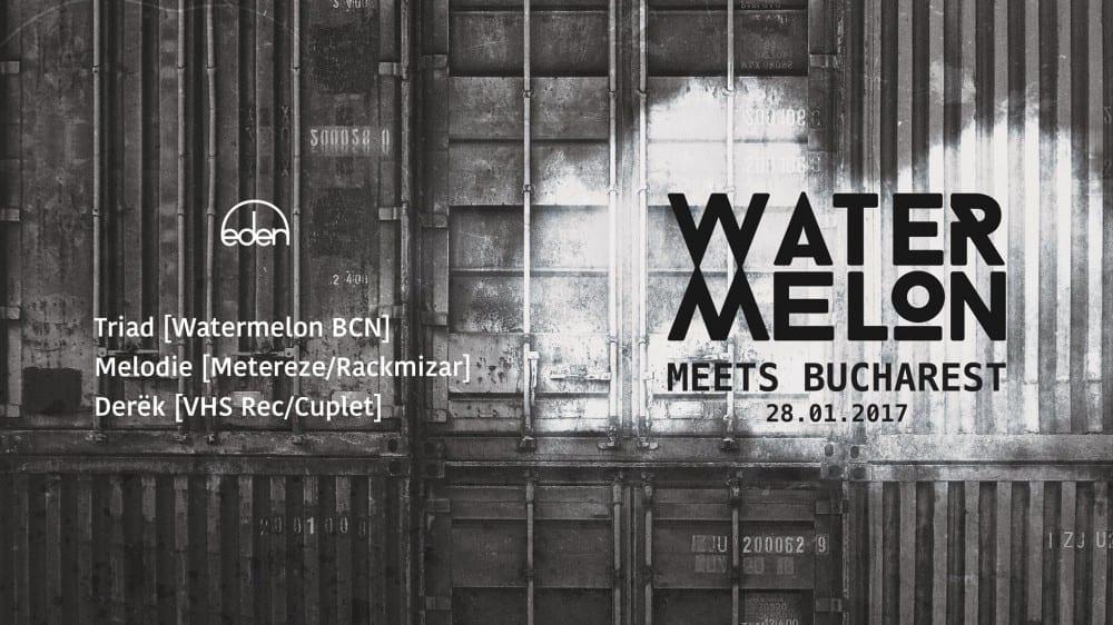 Watermelon BCN meets Bucharest @ Club Eden