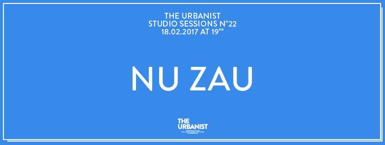 Studio Session no. 22 w/ Nu Zau @ The Urbanist