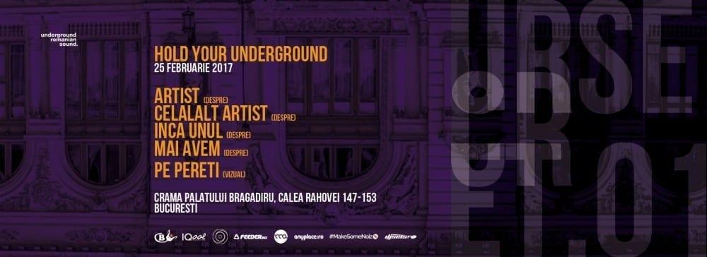 Hold your underground @ Palatul Bragadiru