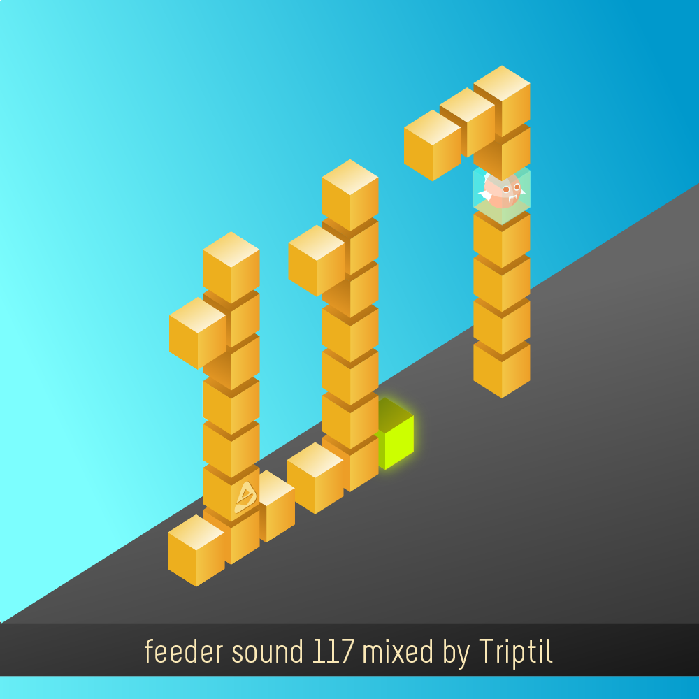 feeder sound 117 mixed by Triptil