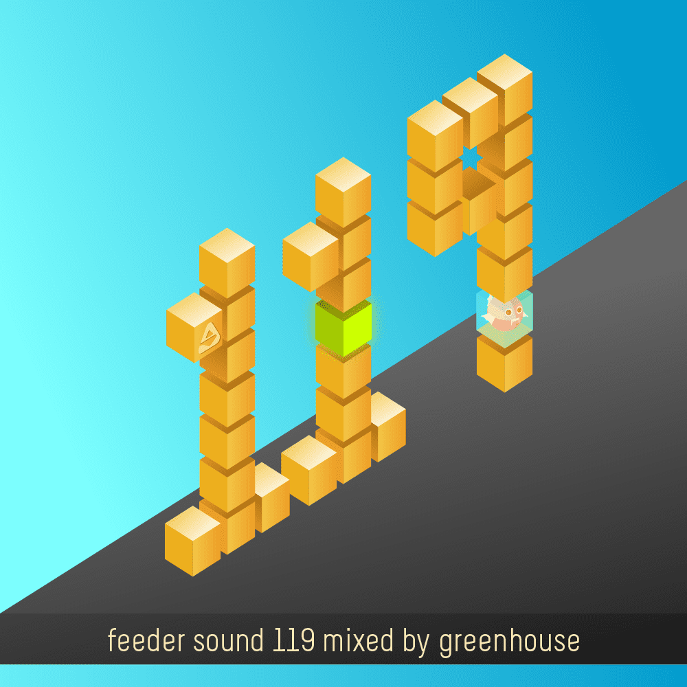 feeder sound 119 mixed by Greenhouse