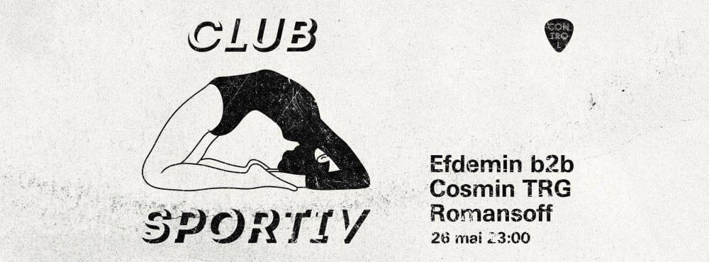 Club Sportiv w/ Efdemin b2b Cosmin TRG, Romansoff @ Control Club