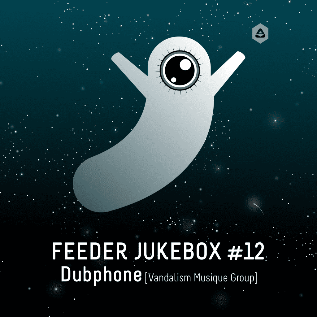 jukebox #12 by Dubphone [Vandalism Musique Group]