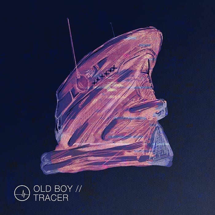Old Boy – Tracer EP