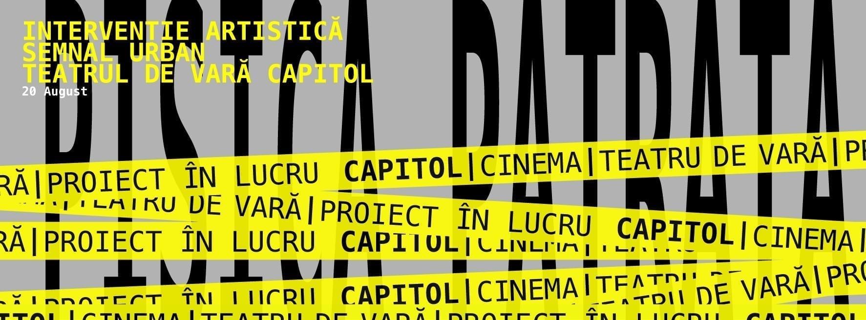 PISICA PĂTRATĂ - INTERVENȚIE ARTISTICĂ / SEMNAL URBAN Teatrul de vară CAPITOL
