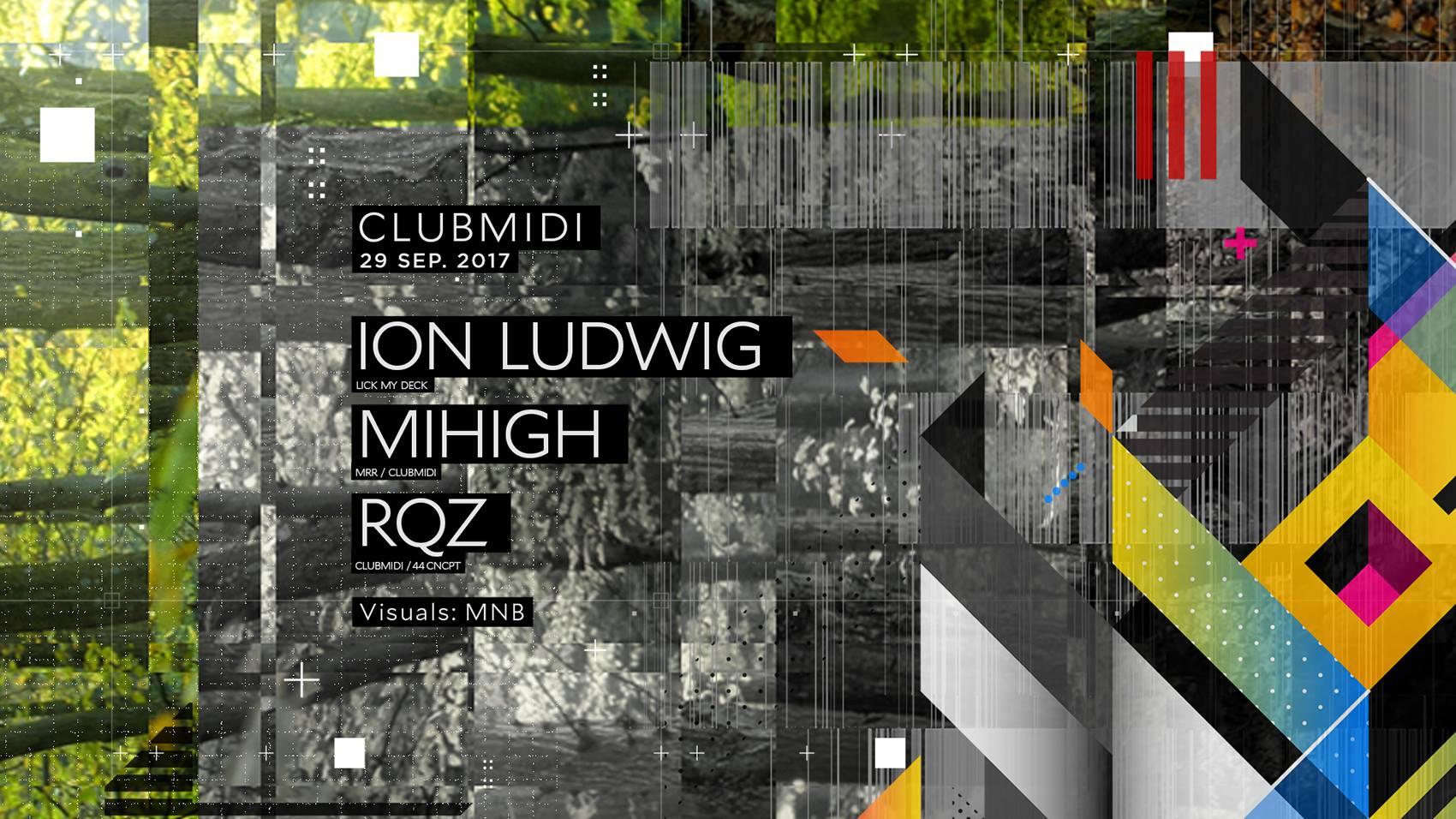 Ion Ludwig, Mihigh,Rqz@ Club Midi