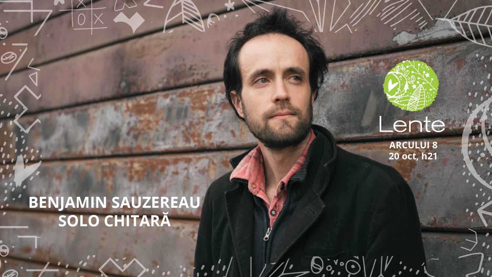 Benjamin Sauzereau - solo chitară în mansarda Lente