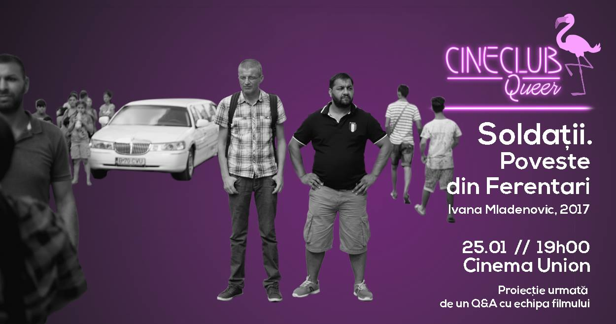 "Cineclub Queer - ""Soldații. Poveste din Ferentari"" (2017)"