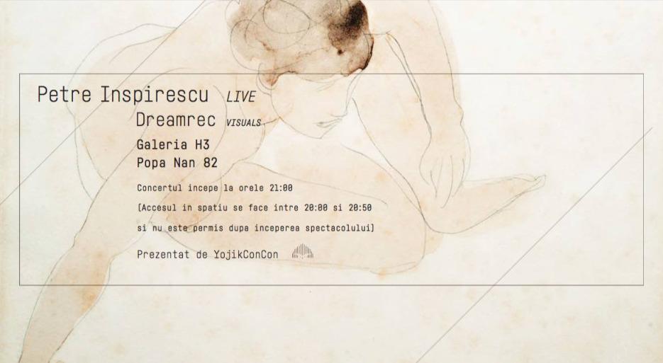 Petre Inspirescu Live & Dreamrec Visuals atGaleria H3
