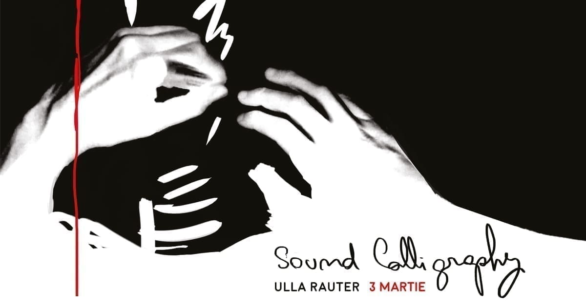 Sound Calligraphy – workshop și live performance cu artista vieneză Ulla Rauter @ POINT