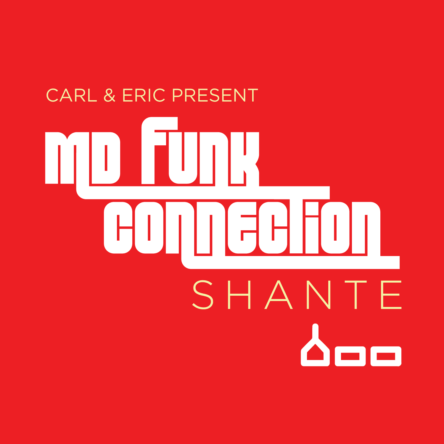"Carl Cox & Eric Powell Present Md Funk Connection - ""Shante"""