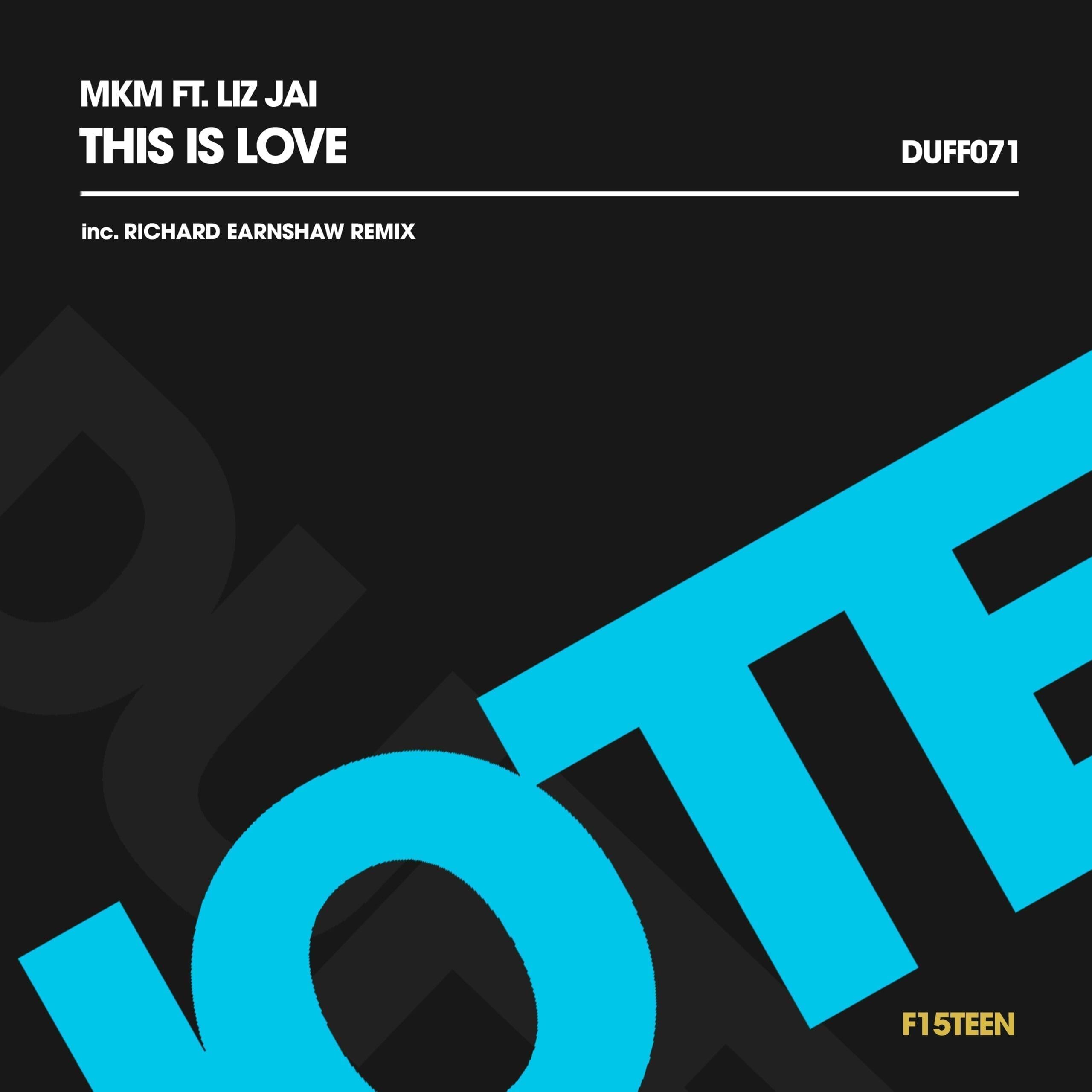 MKM ft Liz Jai 'This Is Love' (Incl. Richard Earnshaw Remix) Duffnote