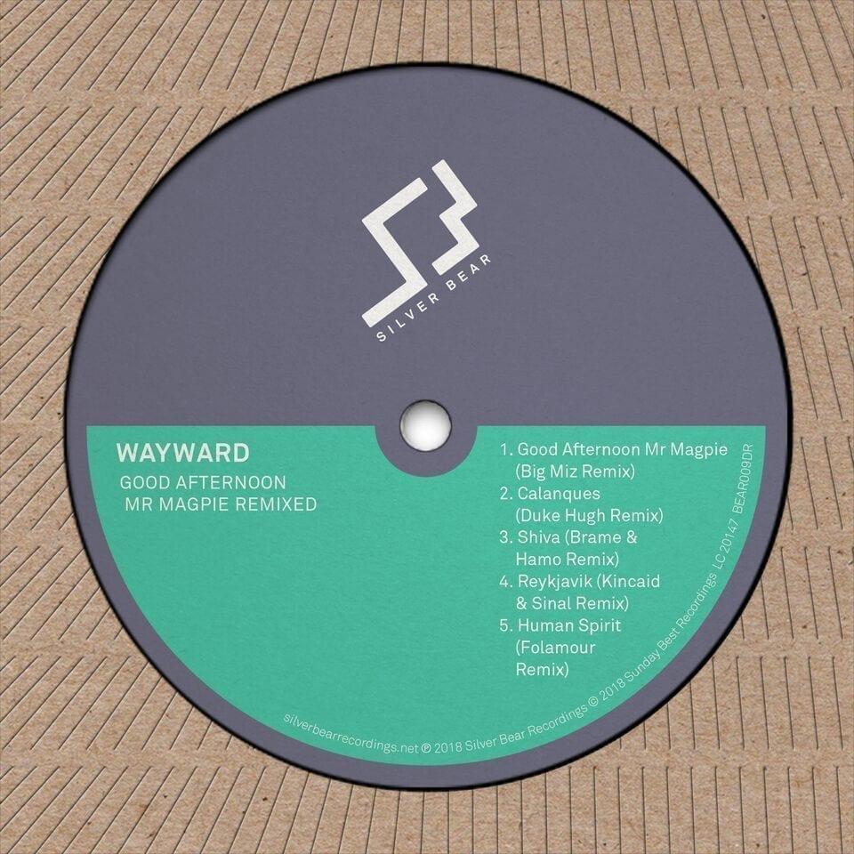 WAYWARD - GOOD AFTERNOON MR. MAGPIE REMIXED