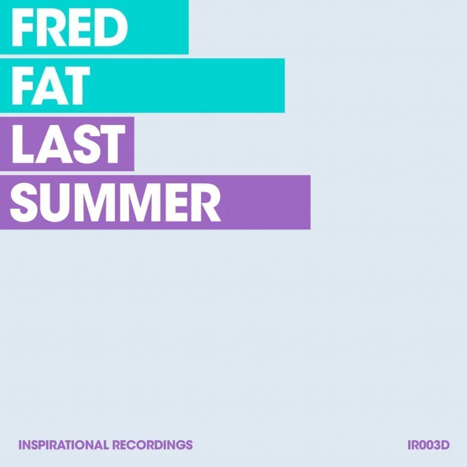"""Fred Fat - """"Last Summer"""" (Inspirational Recordings)"""