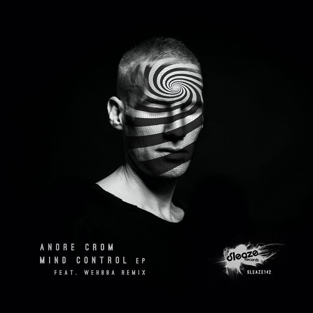 Andre Crom - 'Mind Control' EP