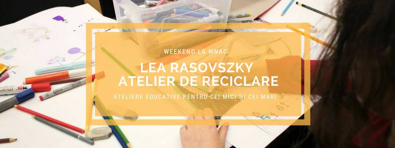 Weekend la MNAC Atelier de reciclare
