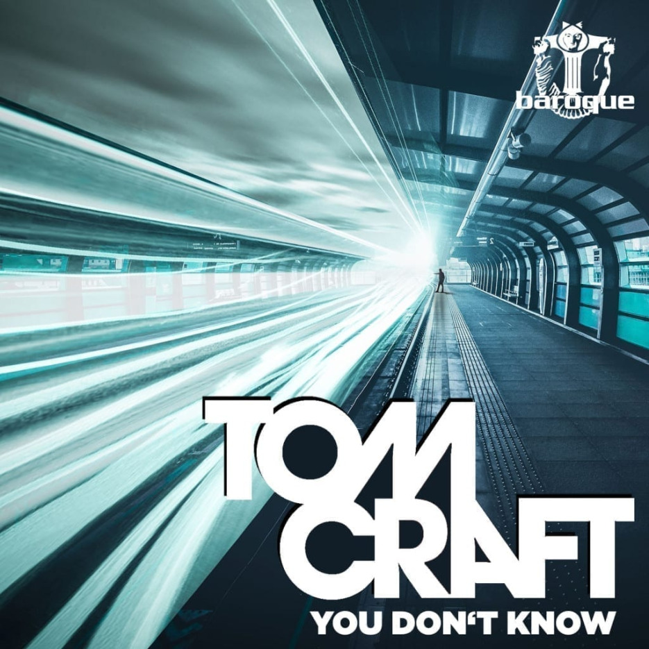 """Tomcraft presents """"You Don't Know"""" [Baroque Records]"""