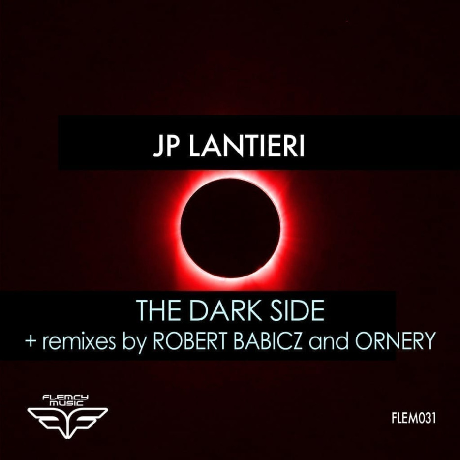 "Robert Babicz remixes ""The Dark Side"" by JP Lantieri FLEM031"