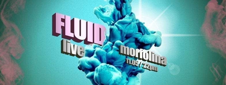 FLUID - Morfolina - live & after