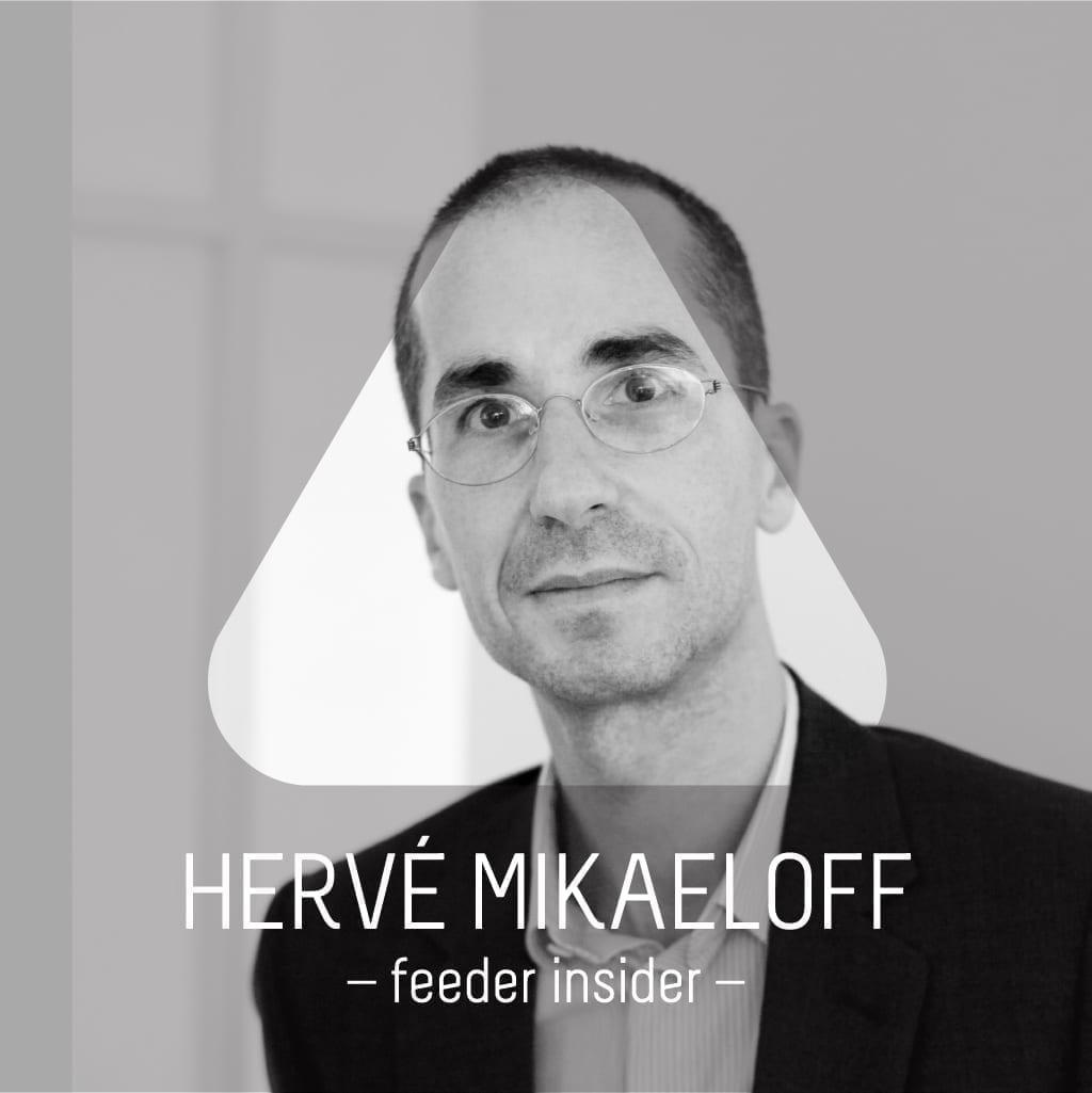 feeder insider w/ Hervé Mikaeloff [curator al Grupului Louis Vuitton Moët Hennessy]