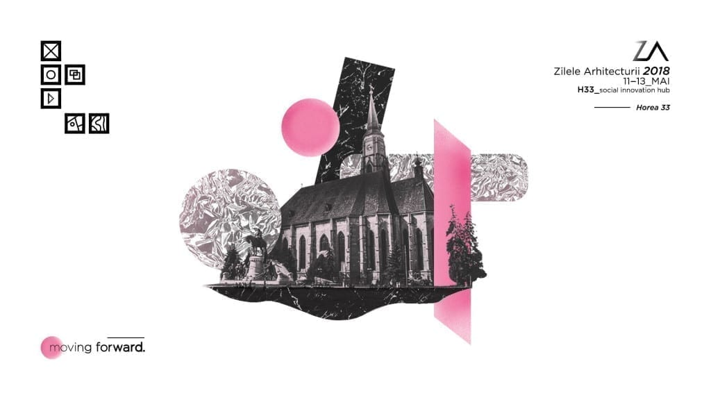 Zilele Arhitecturii 2018 | moving forward.