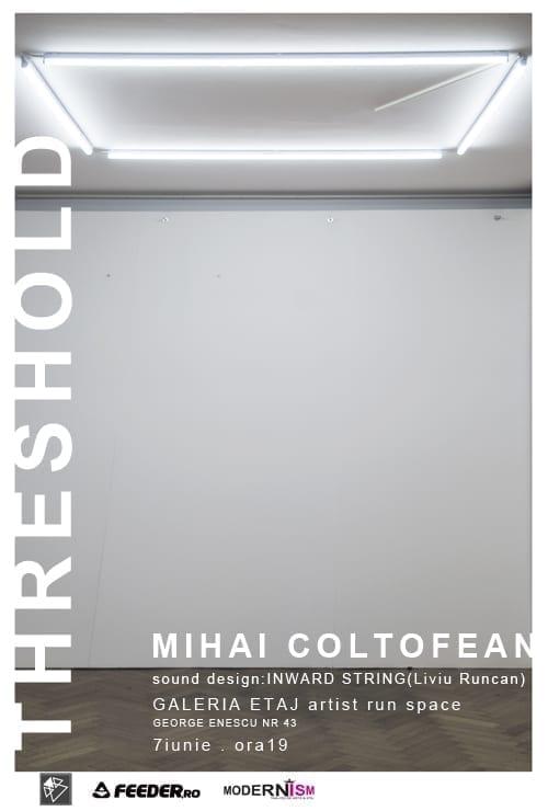 Threshold- Expoziție Mihai Coltofean
