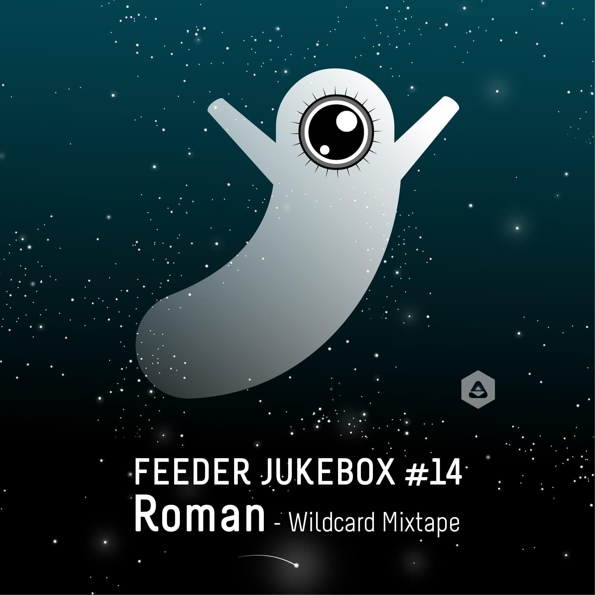 feeder jukebox #14 by Roman - Wildcard Mixtape