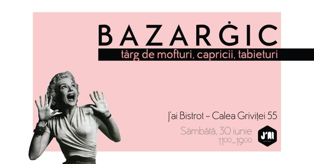 BAZARGIC • târg de mofturi, capricii, tabieturi