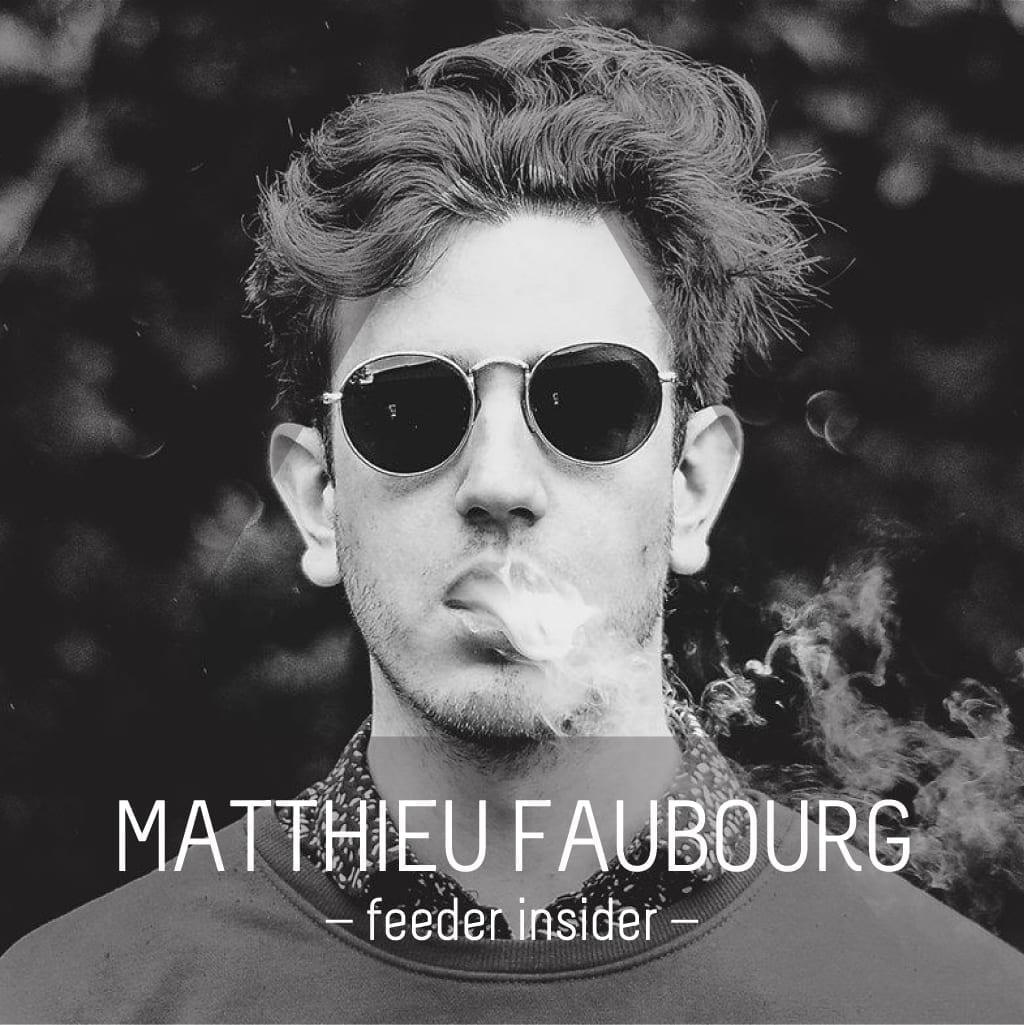 feeder insider w/ Matthieu Faubourg [en]