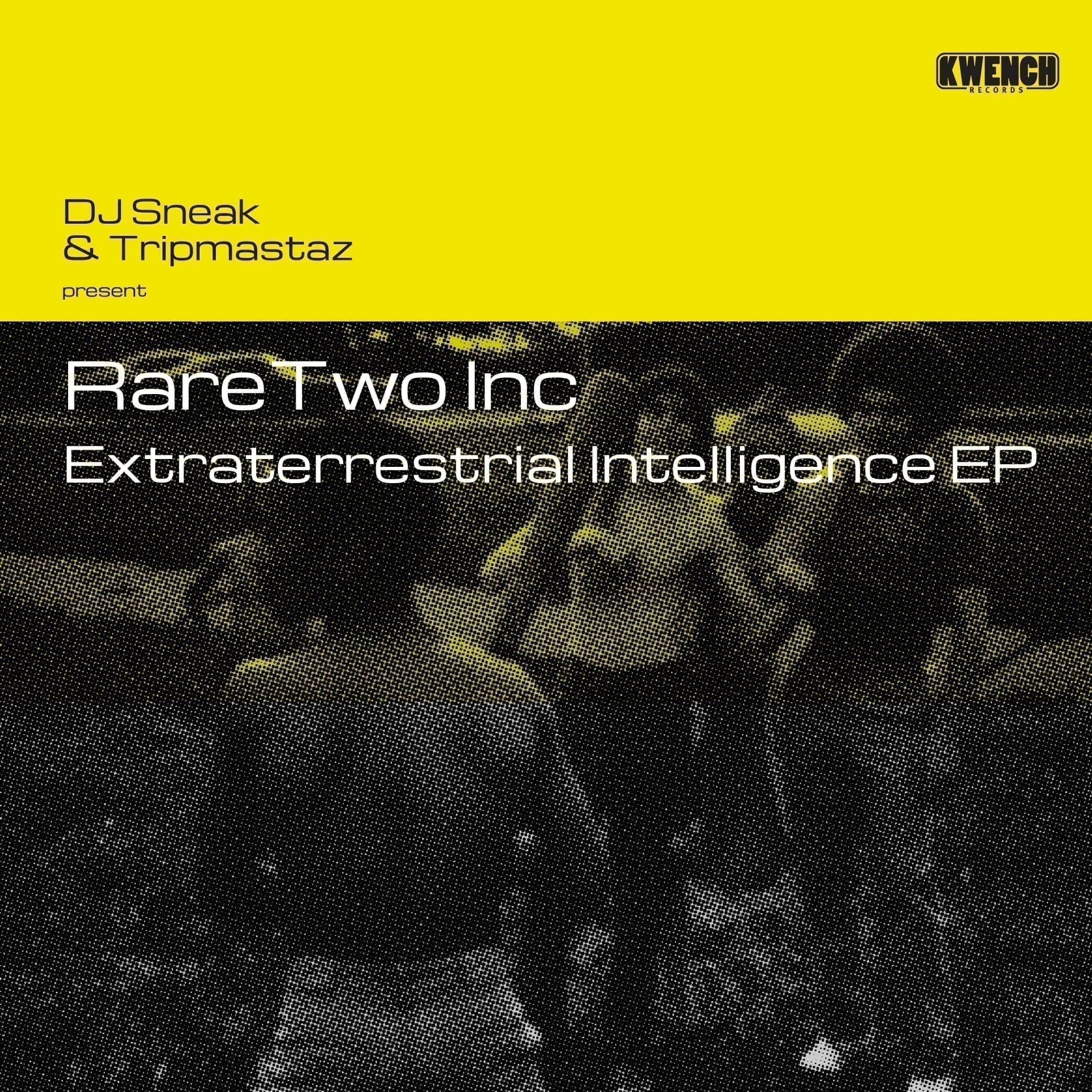 DJ Sneak & Tripmastaz present RareTwo Inc - Extraterrestrial Intelligence EP