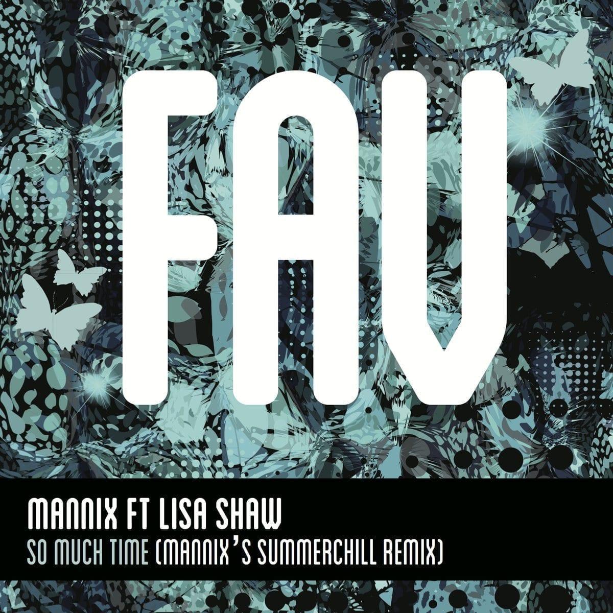 Mannix Ft. Lisa Shaw 'So Much Time' (Mannix's Summerchill Remix) Favouritizm