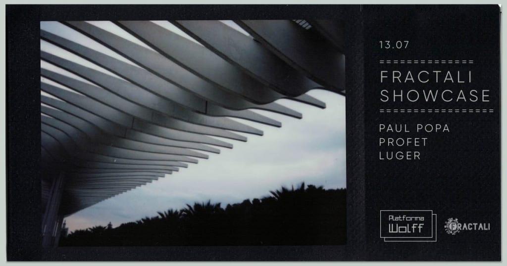 Fractali Showcase Paul Popa & Profet & Luger • Platforma Wolff