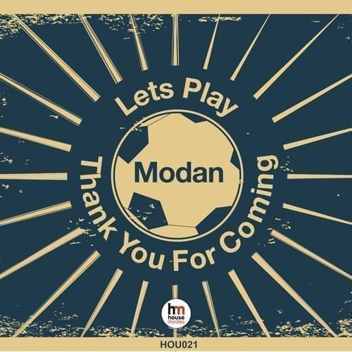 """Modan gets back on Housemodes with """"Let's Play / Thank You For Coming"""""""