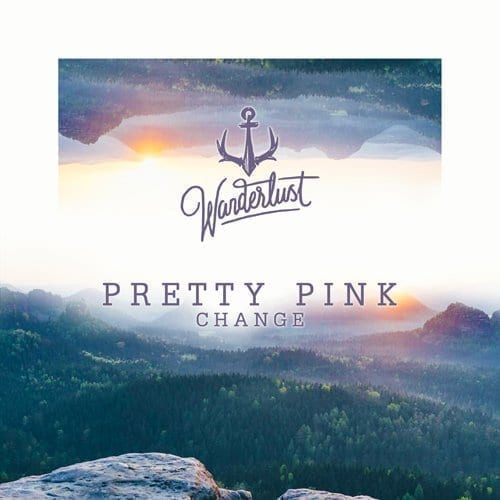 Pretty Pink is back with a new release on Wanderlust: Change