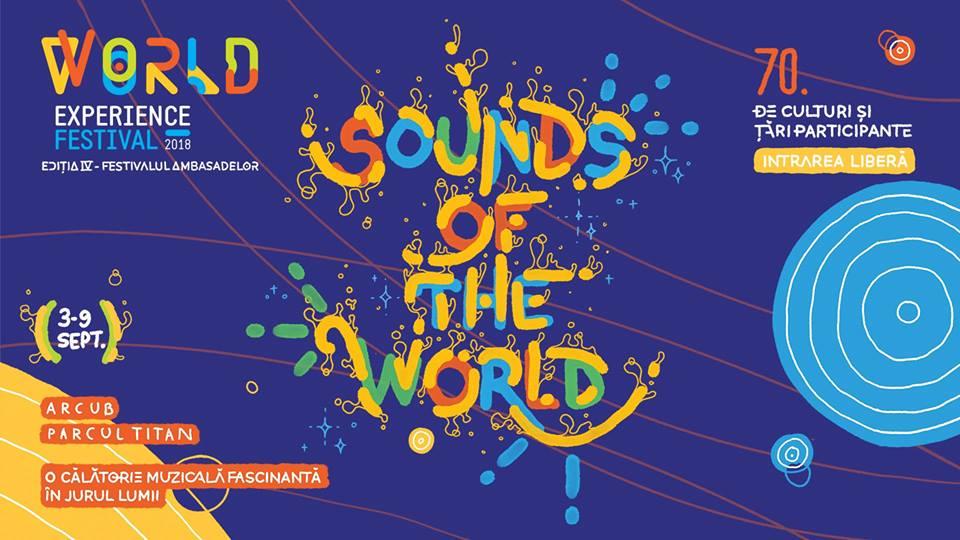 World Experience Festival 2018 - Sunetele Lumii