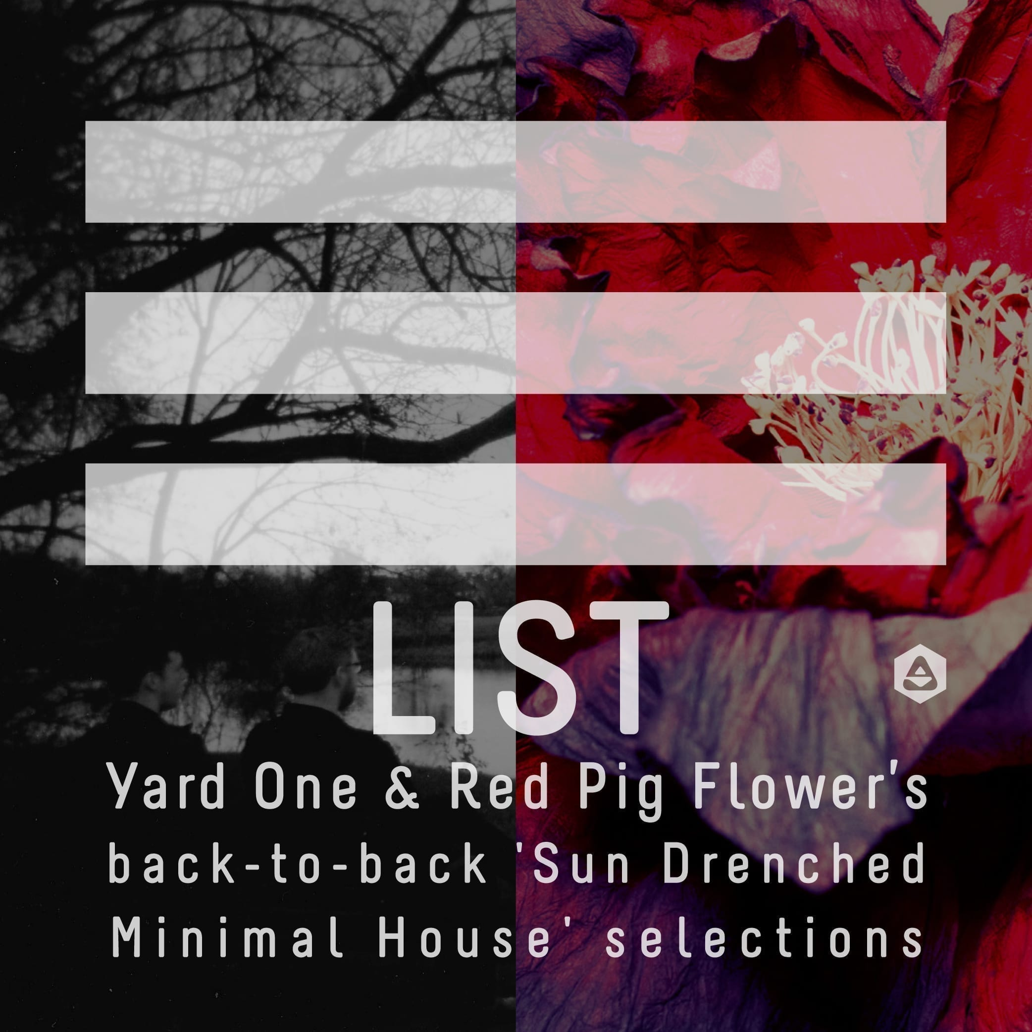 Yard One & Red Pig Flower's back-to-back 'Sun Drenched Minimal House' selections